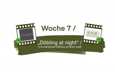 """Woche 7 / """"Döbling at night"""" oder für die U18 wahlweise auch """"Döbling schwarz-weiß"""""""
